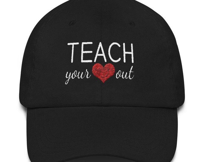 Teach Your Heart Out Hat | Gifts For Teachers, Teacher Hat, Valentines Hat, Teacher Gift