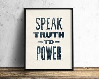 speak truth to power print, digital download print, wall art, living room print, home decor, poster, political poster, inspirational quote