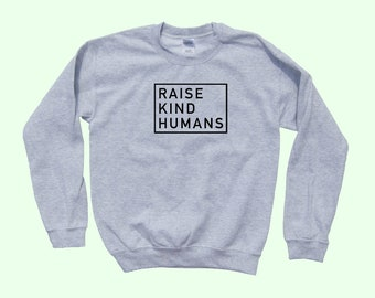 Raise Kind Humans - Mom Crewneck Sweater