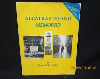 Alcatraz Island Memories Donald J. Hurley 1989 - SIGNED