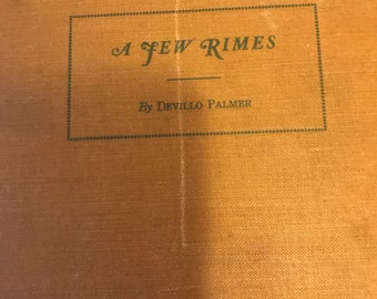 Vintage Rare 1931 Book - A Few Rimes for a Few Friends by Devillo  Palmer - Poems - Author Signed Copy - Collectible Book
