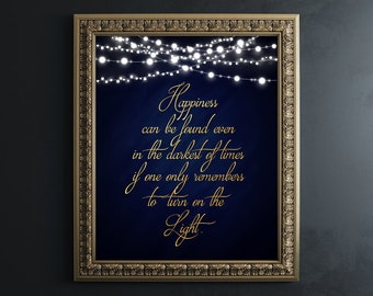 Harry Potter Decor - Harry Potter Wall Art - Harry Potter Quotes - Dumbledore Quote Happiness Can Be Found - Harry Potter Wall Decor Gold