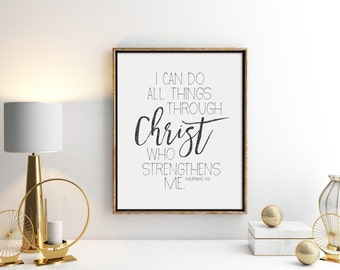 I can do all things through Christ who strengthens me- Inspirational print- Digital