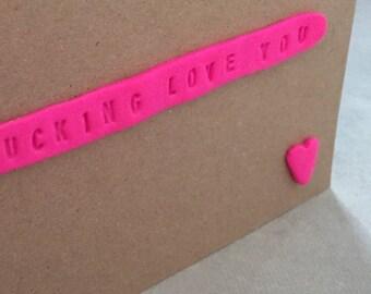 I F***ing Love You card
