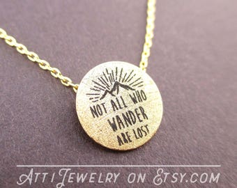 Not All Who Wander Are Lost Quote Pendant Necklace in Gold | Handmade Simple and Dainty Jewelry