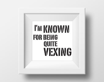 Quite Vexing Quote Art, Download & Print Instantly
