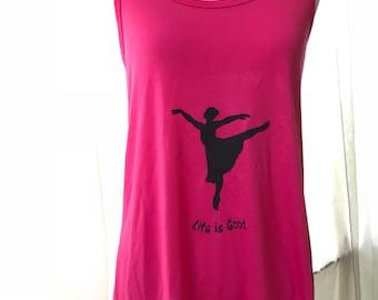 Ballerina  Arabesque Life is Good RacerBack Tank shirt **vivid Pink**