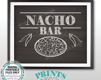 "Nachos Sign, Chips & Cheese Nacho Bar Sign, Build Your Own Nachos, Graduation Birthday Wedding, PRINTABLE Chalkboard Style 8x10"" Sign <ID>"