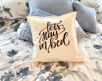 Let's Stay in Bed, Handletterd pillow cover