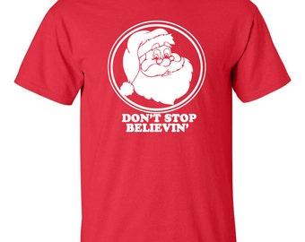 Don't Stop Believing SANTA CLAUS Xmas Christmas Holiday Men's Tee Shirt 581