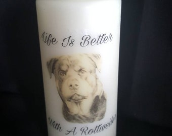 Life is better with a rottweiler pillar candle