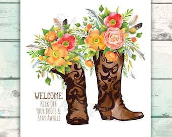 Welcome Sign with Vintage Cowboy Boots and Flowers, Country Home Decor, Country Girl, Welcome, Cowboy Boots and Flowers, Kick off Your Boots