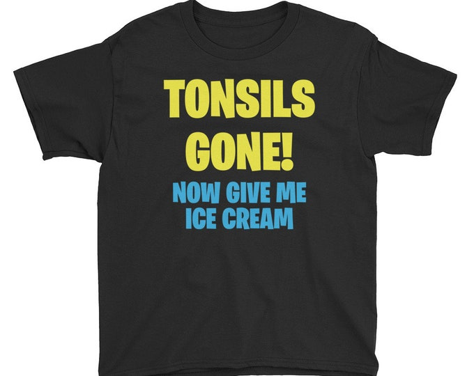 Tonsils Out Shirt, Tonsils Gone, Tonsils Removed, Now Give Me Ice Cream, Funny Youth Short Sleeve T-Shirt