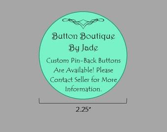 "Custom 2.25"" Pin-Back Button"