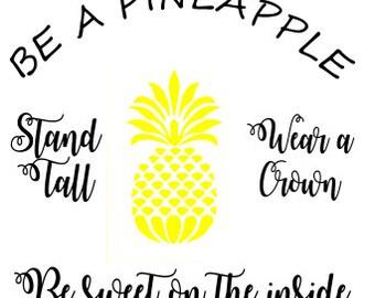 Be a Pineapple SVG File, Quote Cut File, Silhouette File, Cricut File, Vinyl Cut File, Stencil