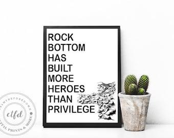 Rock bottom has built more heroes than privilege  | Typography 8x10 Digital Print