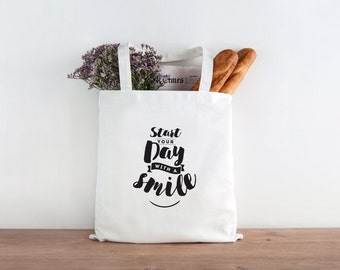 Start the Day with a Smile, Smile, Be yourself everyone else is taken, inspirational, inspirational tote, Christmas gift, christmas present