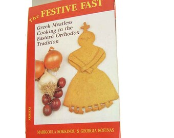 The Festive Fast Greek Meatless Cooking in the Eastern Orthodox Tradition Cookbook Recipes