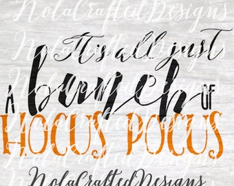 Its Just A Bunch Of Hocus Pocus Svg Png - Halloween  Svg Png - Witch Svg -  Png - DXF - Silhouette Fi