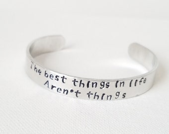 Custom Hand Stamped Jewelry Cuff Inspirational Quote The Best Things In Life Aren't Things