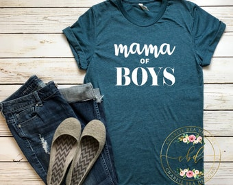 Mama of Boys - Mom of Boys - Boy Mama - Boy Mama Shirt - Boy Mom - Boy Mom Shirt - Mother's Day Shirt - Mother's Day Gift - Gender Reveal