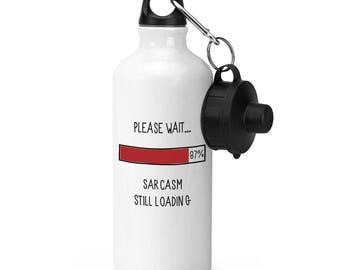 Please Wait Sarcasm Still Loading Sports Bottle