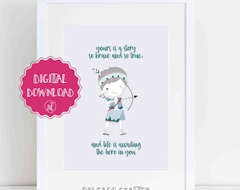 Digital download - Yours is a story so brave and so true boy print