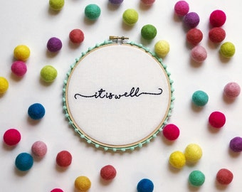 It Is Well Hand Embroidery Hoop