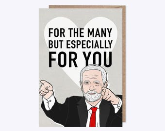 Jeremy Corbyn Card | For The Many But Especially For You | Mothers Day, Birthday card, Love card, Just because