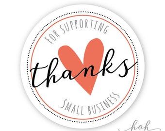 Thanks for supporting small business | Small Shop Packaging Stickers | 30 stickers per sheet - 1.5 inch circles