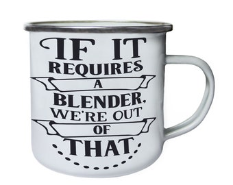 If it requires a blender ,Tin, Enamel 10oz Mug w164e