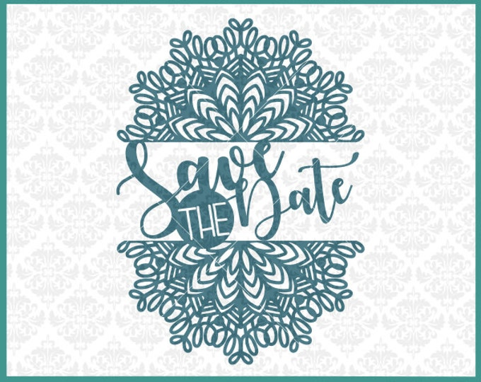 CLN0318 Save The Date Mandala Marriage Engagement Fiance  SVG DXF Ai Eps PNG Vector Instant Download Commercial Cut File Cricut Silhouette
