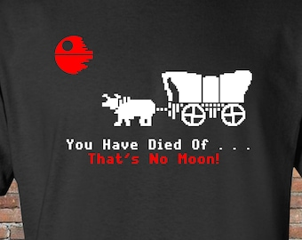 Oregon Trail Mashup - Inspired By Star Wars - That's No Moon - Funny Gift - Mens Womens - Handmade - Christmas - Funny