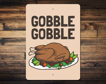 Gobble Gobble Sign, Turkey Decor, Turkey Sign, Thanksgiving Meal Sign, Thanksgiving Decor, Gobble Turkey Sign, Quality Metal ENS1003050
