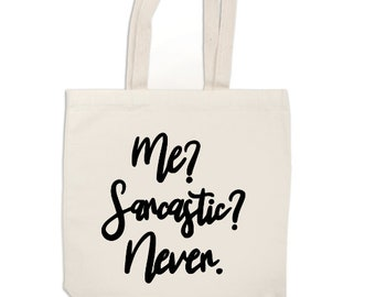 Me? Sarcastic? Never Snarky Funny Canvas Tote Bag Market Pouch Grocery Reusable Recycle Go Green Eco Friendly Jenuine Crafts