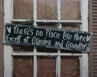 Primitive Sign: No Place Like Home...Except Grandma and Grandpa