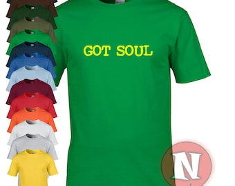 Got soul t-shirt. Classic soul and funk tee for those that have it...soul that is.