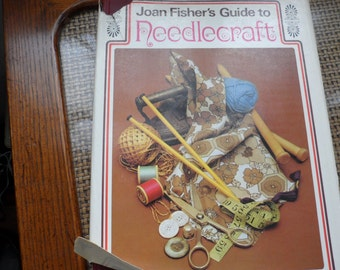 Joan Fisher's Guide to Needlecraft/Vintage 1973 Publication/Needlecraft Text with Photos, Projects and Patterns/How to Self Help Book