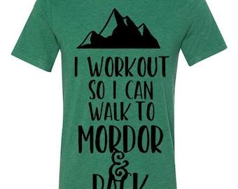 Workout Shirt - I Workout So I Can Walk to Mordor & Back