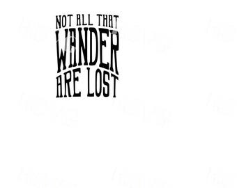 Not all that wander are lost - SVG cut file Cut or Printable. Not All Who Wander Are Lost Quote Wanderlust Travel Compass SVG