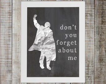 The Breakfast Club John Bender Pop Culture Print - 'don't you forget about me'