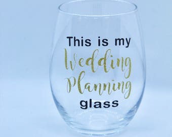 This is my wedding planning glass / wedding planning wine glass / wedding gifts / gifts for bride / wedding planning gifts / engagement gift