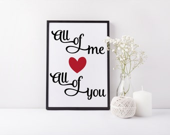 Typographic Art Romantic Print 'All of me loves all of you' Art Home Decor Black White Heart Print Quote Art Romantic Wall Art Wedding Gift