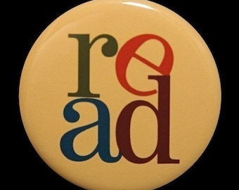 READ - Button Pinback Badge 1 1/2 inch - Flatback Magnet or Keychain