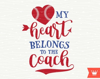 My Heart Belongs To A Baseball Coach SVG Decal svg Cutting File Baseball Wife T-Shirt Iron On Transfer for Cricut Explore, Silhouette Cameo