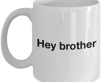 Funny Arrested Development  Coffee Mug - Hey Brother - Best Gift for Arrested Development Fans