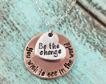 Be The Change You Wish to See in the World Necklace, Hand Stamped Necklace, Personalized Necklace, Stamped Necklace