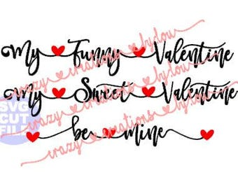 My Funny Valentine - Sweet Valentine - Be Mine digital cut file for htv-vinyl-decal-diy-vinyl cutter-craft cutter-.SVG -.DXF  & JPEG format