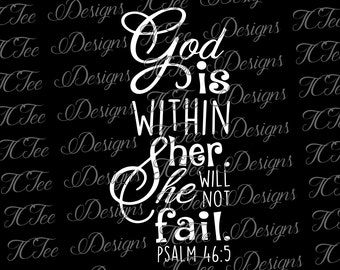 God is Within Her She Will Not Fail - Psalm 46:5 - Christian Design Download - Vector Cut File - SVG