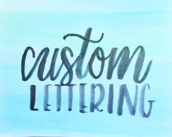 """Custom Lettering 4"""" x 6"""""""